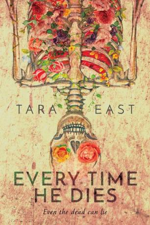 Every Time He Dies - Tara East